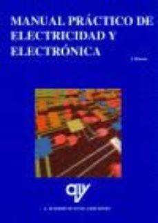 leer MANUAL PRACTICO DE ELECTRICIDAD Y ELECTRONICA gratis online