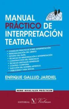 leer MANUAL PRACTICO DE INTERPRETACION TEATRAL gratis online
