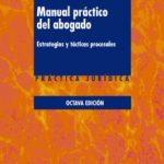 leer MANUAL PRACTICO DEL ABOGADO : ESTRATEGIAS Y TACTICAS PROCESALES gratis online