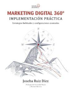 leer MARKETING DIGITAL 360º: IMPLEMENTACION PRACTICA gratis online
