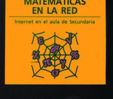 leer MATEMATICAS EN LA RED: COMO UTILIZAR INTERNET EN LAS AULAS DE SEC UNDARIA gratis online
