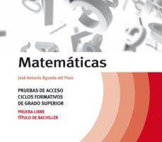 leer MATEMATICAS: PRUEBAS DE ACCESO CICLOS FORMATIVOS DE GRADO SUPERIO R: PRUEBA LIBRE TITULO DE GRADO SUPERIOR gratis online