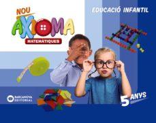 leer MATEMATIQUES INFANTIL 5 ANYS NOU AXIOMA CARPETA DE L`ALUMNE CATALUNYA gratis online