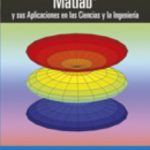 leer MATLAB Y SUS APLICACIONES EN LAS CIENCIAS Y LA INGENIERIA gratis online