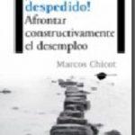 leer Â¡ME HAN DESPEDIDO!: AFRONTAR CONSTRUCTIVAMENTE EL DESEMPLEO gratis online