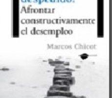 leer ¡ME HAN DESPEDIDO!: AFRONTAR CONSTRUCTIVAMENTE EL DESEMPLEO gratis online