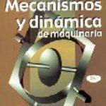 leer MECANISMOS Y DINAMICA DE MAQUINARIA gratis online