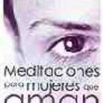 leer MEDITACIONES PARA MUJERES QUE AMAN DEMASIADO gratis online