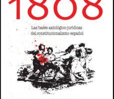 leer MEMORIA DE 1808: BASES AXIOLOGICO JURIDICAS DEL CONSTITUCIONALISM O ESPAÑOL gratis online