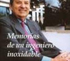 leer MEMORIAS DE UN INGENIERO INOXIDABLE gratis online