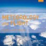 leer METEOROLOGY AND FLIGHT: A PILOT S GUIDE TO WEATHER gratis online