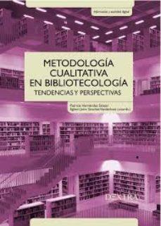 leer METODOLOGIA CUALITATIVA EN BIBLIOTECOLOGIA. TENDENCIAS Y PERSPECT IVAS gratis online