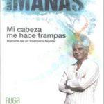 leer MI CABEZA ME HACE TRAMPAS: HISTORIA DE UN TRASTORNO BIPOLAR gratis online