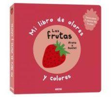 leer MI LIBRO DE OLORES Y COLORES: LAS FRUTAS gratis online