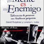leer MI MENTE ES MI ENEMIGO: TESTIMONIOS DE PERSONAS CON TRASTORNOS PS IQUICOS gratis online