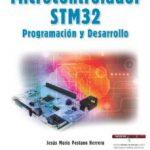 leer MICROCONTROLADOR STM32: PROGRAMACION Y DESARROLLO gratis online