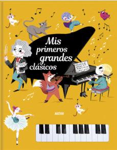 leer MIS PRIMEROS GRANDES CLASICOS : LIBRO PIANO gratis online