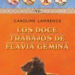 leer MISTERIOS ROMANOS VI :LOS DOCE TRABAJOS DE FLAVIA GEMINA gratis online