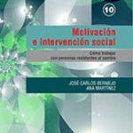 leer MOTIVACION E INTERVENCION SOCIAL: COMO TRABAJAR CON PERSONAS RESI STENTES AL CAMBIO gratis online
