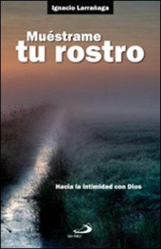 leer MUESTRAME TU ROSTRO: HACIA LA INTIMIDAD CON DIOS gratis online