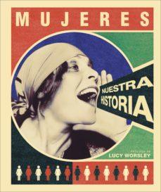 leer MUJERES: NUESTRA HISTORIA gratis online