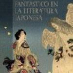 leer MUNDO FANTASTICO EN LA LITERATURA JAPONESA gratis online