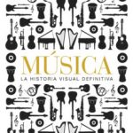 leer MUSICA LA HISTORIA VISUAL DEFINITIVA gratis online