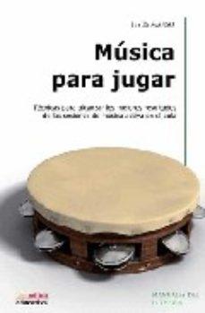 leer MUSICA PARA JUGAR: TECNICAS PARA ALCANZAR LOS MEJORES RESULTADOS DE LAS SESIONES gratis online