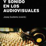 leer MUSICA Y SONIDO EN LOS AUDIOVISUALES gratis online