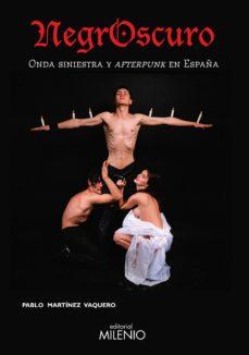 leer NEGROSCURO: ONDA SINIESTRA Y AFTERPUNK EN ESPAÑA gratis online