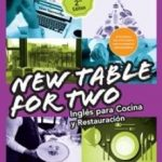 leer NEW TABLE FOR TWO: INGLES PARA COCINA Y RESTAURACION gratis online