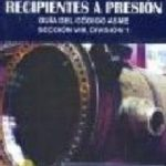leer NORMAS DE CONSTRUCCION DE RECIPIENTES A PRESION: GUIA DEL CODIGO ASME
