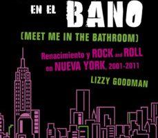 leer NOS VEMOS EN EL BAÑO: RENACIMIENTO Y ROCK AND ROLL EN NUEVA YORK