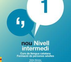 leer NOU NIVELL INTERMEDI 1 : CURS DE LLENGUA CATALANA: FORMACIO DE PERSON gratis online