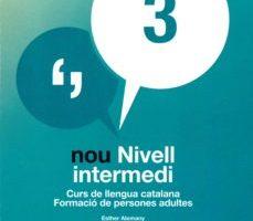 leer NOU NIVELL INTERMEDI 3 . CURS DE LLENGUA CATALANA. FORMACIO DE PERSON gratis online