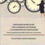 leer NOVEDADES EN RELACION CON LA JORNADA DE TRABAJO Y LOS DERECHOS DE CONCILIACION: TRAS LA APROBACION DEL RD 6/2019