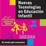 leer NUEVAS TECNOLOGIAS EN EDUCACION INFANTIL: EL RINCON DEL ORDENADOR gratis online