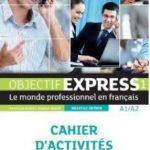 leer OBJECTIF EXPRESS 1 A1/A2: CAHIER D ACTIVITES gratis online