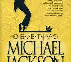 leer OBJETIVO MICHAEL JACKSON: LA CONSPIRACION PARA ACABAR CON LA ESTRELLA DEL POP gratis online