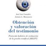 leer OBTENCION Y VALORACION DEL TESTIMONIO: PROTOCOLO HOLISTICO DE EVALUACION DE LA PRUEBA TESTIFICA gratis online