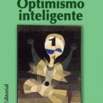 leer OPTIMISMO INTELIGENTE: PSICOLOGIA DE LAS EMOCIONES POSITIVAS gratis online