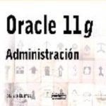 leer ORACLE 11 G: ADMINISTRACION gratis online