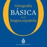 leer ORTOGRAFIA BASICA DE LA LENGUA ESPAÃ'OLA gratis online