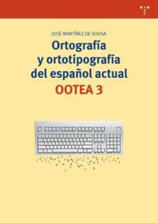 leer ORTOGRAFIA Y ORTOTIPOGRAFIA DEL ESPAÑOL ACTUAL gratis online