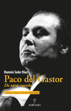 leer PACO DEL GASTOR: DE OTRA CUERDA gratis online