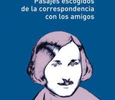 leer PASAJES ESCOGIDOS DE LA CORRESPONDENCIA CON LOS AMIGOS gratis online