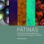leer PATINAS: MAS DE TRESCIENTOS EFECTOS DE COLORACION PARA JOYEROS Y ORFEBRES gratis online