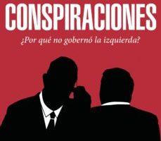 leer CONSPIRACIONES: POR QUE NO GOBERNO LA IZQUIERDA gratis online