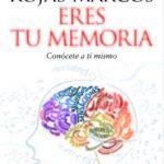 leer ERES TU MEMORIA: CONOCETE A TI MISMO gratis online