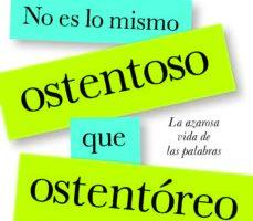 leer NO ES LO MISMO OSTENTOSO QUE OSTENTOREO gratis online